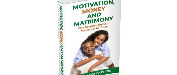 Motivation, Money and Matrimony