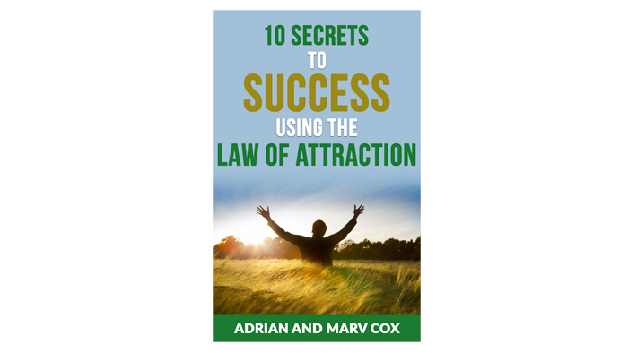 10 Secrets to Success Using the Laws of Attraction